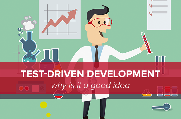 Why Use Test-Driven Development