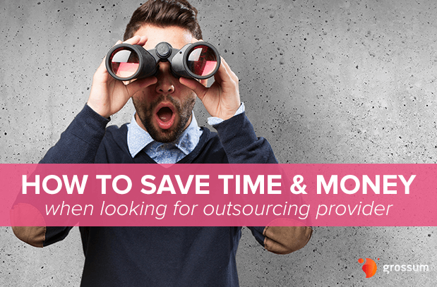 How to Save Time and Money while looking for outsourcing provider