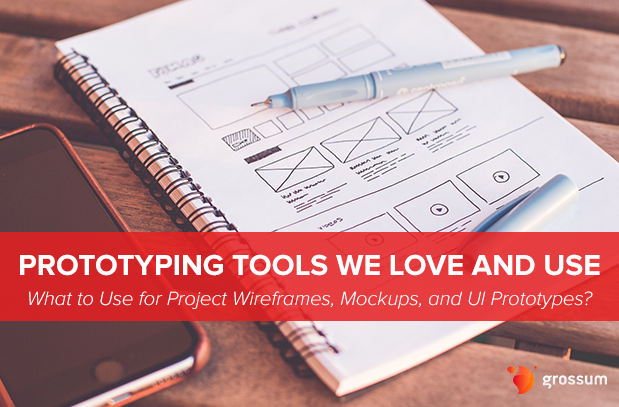 Prototyping Tools We Love and Use